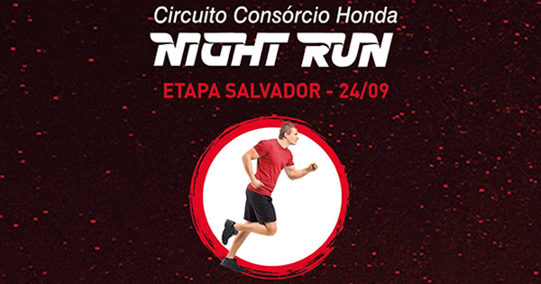 Circuito Night Run : Circuito consórcio honda night run etapa salvador